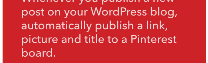 Use IFTTT to automatically post a WordPress post to Pinterest